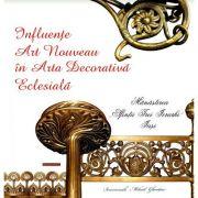 "Influente Art Nouveau in arta decorativa eclesiala. Manastirea ""Sfintii Trei Ierarhi"" din Iasi - Ierom. Mihail Gheatau"