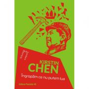 Ingropam ce nu putem lua - Chen Kirstin