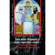 Intre artele divinatorii si magie, superstitii, eresuri – versiunile romanesti ale unor practici mistic-oculte - Dan-Silviu Boerescu