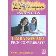 Limba romana prin conversatie. Manual pentru straini - Enna Paulon