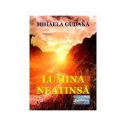 Lumina neatinsa - Mihaela Gudana