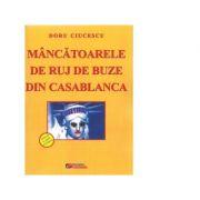 Mancatoare de ruj de buze din Casablanca - Doru Ciucescu
