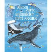 Marea carte a animalelor din mari si oceane - Minna Lacey, Fabiano Fiorin