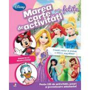 Marea carte de activitati pentru fetite. Creeaza coafuri de printesa si intra in jocul zanelor - Disney