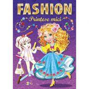 Marea carte de colorat. Fashion. Printese mici