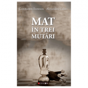 Mat in trei mutari - Constantin Eretescu, Alexandru Calais