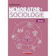 Memorator de sociologie pentru liceu - Cecilia IONESCU