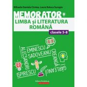 Memorator de limba si literatura romana pentru clasele V-VIII - Cirstea Mihaela Daniela, Surugiu Laura Raluca