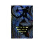 Metode simple de incetinire a timpului - Vasile Baghiu