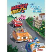 Mickey si pilotii de curse. O zi perfecta pentru pilotii de curse - Disney