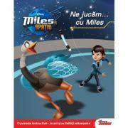 Miles in spatiu. Ne jucam... cu Miles - Disney