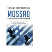 Mossad. Istoria sangeroasa a spionajului israelian - Nissim Mishal, Michael Bar Zohar