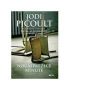 Nouasprezece minute - Jodi Picoult