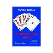 Nume de cod: BICA - Vasile Trifan