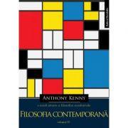 O noua istorie a filosofiei occidentale, volumul IV. Filosofia contemporana - Anthony Kenny