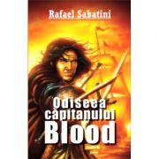 Odiseea capitanului Blood - Rafel Sabatini
