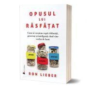 Opusul lui rasfatat - Ron Lieber