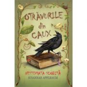 Otravurile din Caux. Nestemata scobita (vol. 1) - Susannah Appelbaum
