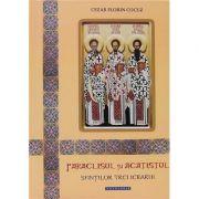 Paraclisul si Acatistul Sfintilor Trei Ierarhi - Cezar Florin Cocuz