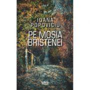 Pe mosia Bristenei - Ioana Popoviciu