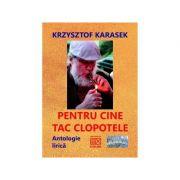 Pentru cine tac clopotele. Antologie lirica - Krzysztof Karasek