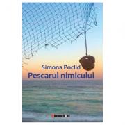 Pescarul nimicului - Simona Poclid