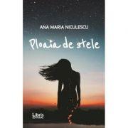 Ploaia de stele - Ana Maria Niculescu