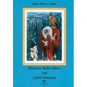 Povestea Babei Harca sau copiii minunati - Oana Hincea-Drosu