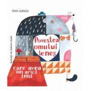 Povestea omului lenes care avea un arici trist - Dan Lungu