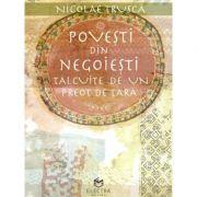 Povesti din Negoiesti talcuite de un preot de tara - Nicolae Trusca