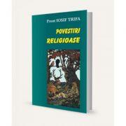 Povestiri religioase - Iosif Trifa