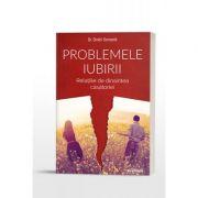 Problemele iubirii. Relatiile de dinaintea casatoriei - Dr. Dmitri Semenik