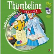 Reading in English. Thumbelina. Degetica (Carte + CD audio)