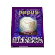 Reancarnarea - Papus