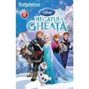 Regatul de gheata. Invat sa citesc (nivelul 2) - Disney