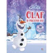 Regatul de gheata. Olaf si prietenii sai. 32 de planse cu activitati - Disney