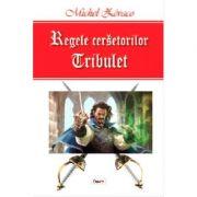 Regele cersetorilor volumul 1Tribulet - Michel Zevaco
