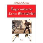 Regele cersetorilor-vol2-Curtea miracolelor - Michel Zevaco