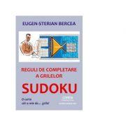 Reguli de completare a grilelor SUDOKU. O carte cat o mie de... grile! - Eugen Sterian Bercea