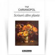 Scrisori catre plante - Virgil Carianopol