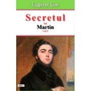 Secretul lui Martin volumul 2 - Eugene Sue
