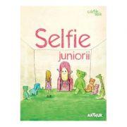 Selfie. Juniorii. (colectia cartile mele) - coordonator Florentina Samihaian