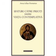 Sfaturi catre preoti despre viata contemplativa - Avva Iulian Pomerius