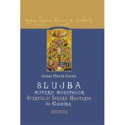 Slujba mutarii moastelor Sfantului Ierarh Nectarie din Eghina (editie cartonata) - Cezar Florin Cocuz