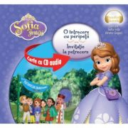 Sofia Intai. O intrecere cu peripetii. Invitatie la petrecere (format mic ) (Carte + CD audio) - Disney