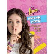 Soy Luna. Lumea mea secreta - Disney
