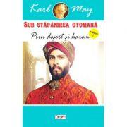 Sub Stapanirea otomana 1 - Prin desert si harem - Karl Kay