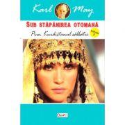 Sub Stapanirea otomana 2. Prin Kurdistanul salbatic - Karl May