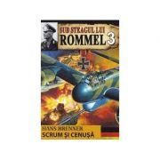 Sub steagul lui Rommel 3. Scrum si cenusa - Hans Brenner