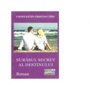 Surasul secret al destinului. Roman - Constantin Cristian Taru
